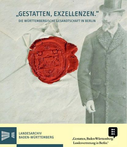 Excellencies - The Württemberg Embassy in Berlin 1803-1937