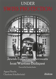 Under Swiss Protection – Accounts from Wartime